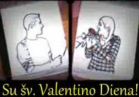 DIENOS VIDEO: Su šv. Valentino diena!